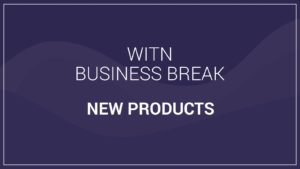 WITN Business Breaks New Products Video